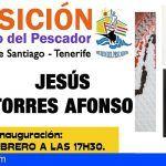 Exposición de las obras de Jesús Torres Afonso en el Museo del Pescador de Pto. Santiago
