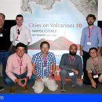 El Involcan presenta 30 comunicaciones científicas en la X Conferencia de Ciudades de los Volcanes de Nápoles