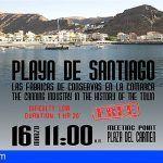 Promueven en La Gomera una ruta turística sobre la industria conservera de Playa de Santiago