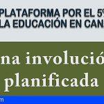 Canarias | Una involución planificada, nuevo vídeo de la Plataforma por el 5% para la Educación