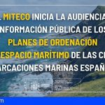 Nacional | El MITECO inicia la audiencia e información pública de los planes de ordenación del espacio marítimo