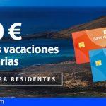 Los residentes canarios pueden solicitar el bono turístico de 200€ hasta el lunes 12 de julio